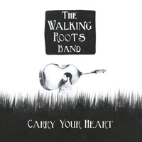 The Walking Roots Band, Carry Your Heart cd